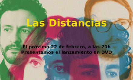 Presentación en DVD y BR de la película Las Distancias