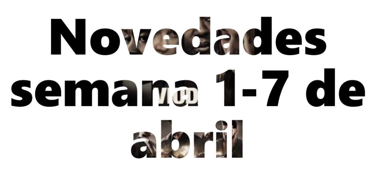 Novedades en DVD y BR para la semana del 1 al 7 de abril